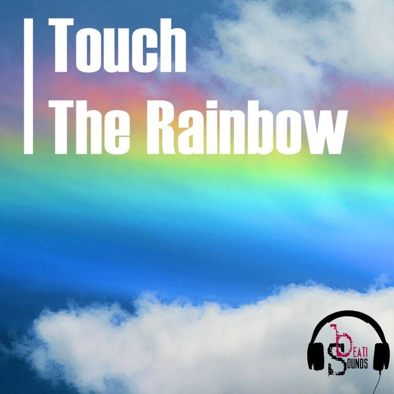 "Beati Sounds delivered ""Touch The Rainbow"" for free download!"