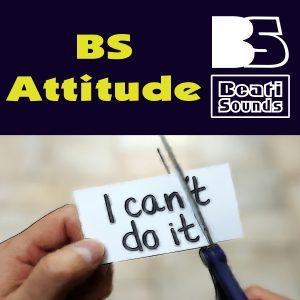 BS Attitude